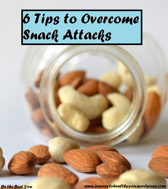 6 Tips to Overcome Snack Attacks